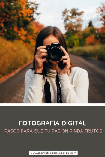 Fotografía digital, pasos para que tu pasión rinda frutos